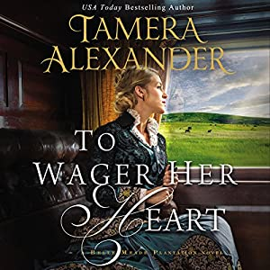 Download audiobook To Wager Her Heart: A Belle Meade Plantation Novel, Book 3