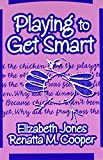 img - for Playing to Get Smart (Early Childhood Education Series) book / textbook / text book