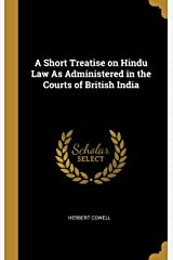A Short Treatise on Hindu Law As Administered in the Courts of British India Hardcover