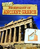 Technology in Ancient Greece, Charlie Samuels, 1433996324