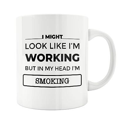 Amazon Smoking Mug Gift Cigar I Might Working Friend CoworkerUnder 20ThankBirthdayNoveltyOfficeFunny MugAwesomeBestShit