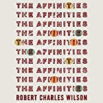 The Affinities | Robert Charles Wilson