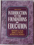 img - for Introduction to the Foundations of Education by Arthur K. Ellis (1991-01-03) book / textbook / text book