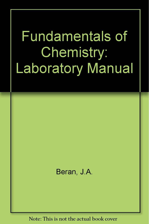 Fundamentals of Chemistry: Laboratory Manual: J.A. Beran, James E. Brady,  etc.: 9780471058229: Amazon.com: Books