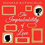 The Improbability of Love | Hannah Rothschild