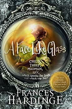 A Face Like Glass by Hardinge, Frances (2013) Paperback Paperback by Frances Hardinge (Author)