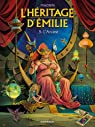L'héritage d'Emilie, tome 5 : L'Arcane par Magnin