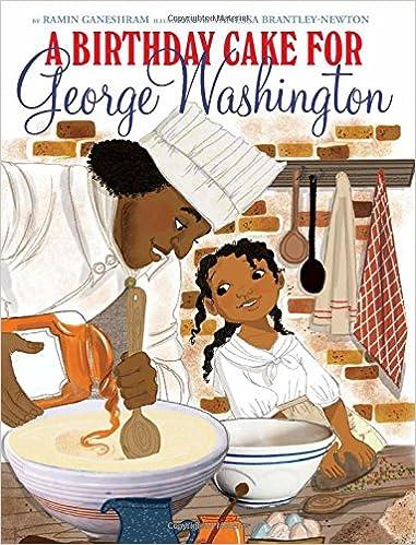 A Birthday Cake for George Washington Ramin Ganeshram Vanessa