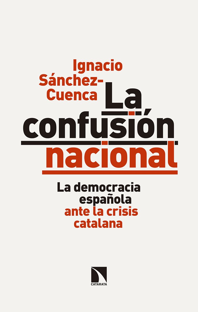 La confusión nacional: La democracia española ante la crisis ...