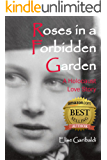 Roses in a Forbidden Garden: A Holocaust Love Story
