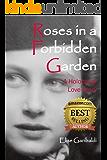 Roses in a Forbidden Garden: A Holocaust Love Story