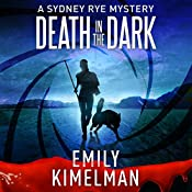 Death in the Dark: Sydney Rye, Book 2 | Emily Kimelman
