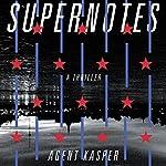 Supernotes: A Thriller | Agent Kasper,Luigi Carletti,John Cullen - translator