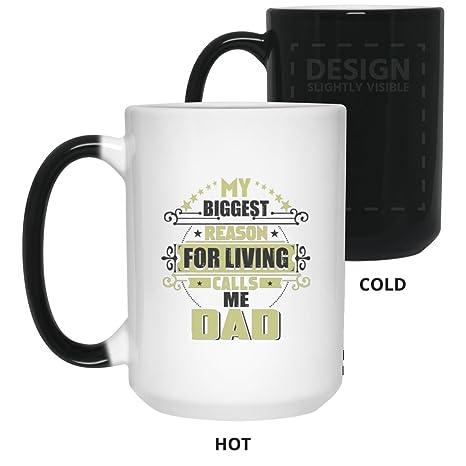 8545d6d3 My Biggest Reason for Living Calls Me Dad - 15 Oz Color Changing Mug Heat  Sensitive