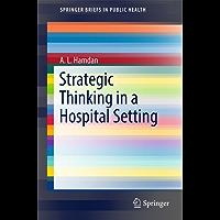 Strategic Thinking in a Hospital Setting (SpringerBriefs in Public Health)
