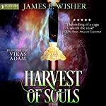 Harvest of Souls: Disciples of the Horned One, Book 3 | James E. Wisher