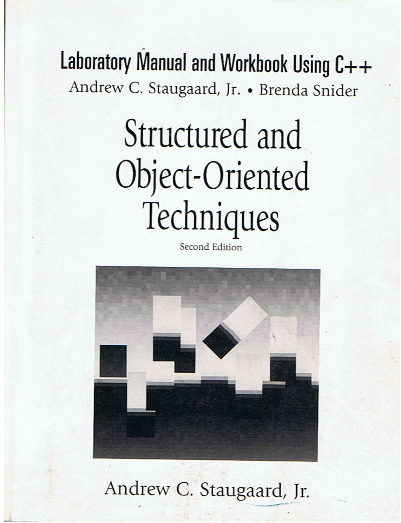 Structured and Object-Oriented Techniques: A Laboratory Manual and Workbook  Using C++: Andrew Staugaard: 9780136396260: Amazon.com: Books