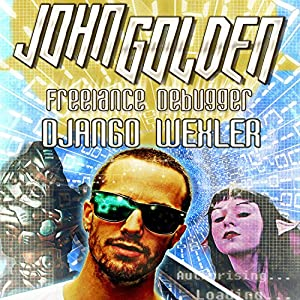 John Golden: Freelance Debugger Audiobook