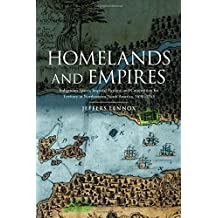 Homelands and Empires: Indigenous Spaces, Imperial Fictions, and Competition for Territory in Northeastern North America, 1690-1763
