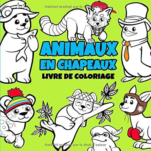 Amazon Com Animaux En Chapeaux Livre De Coloriage 25 Dessins