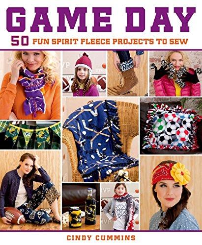 Game Day: 50 Fun Spirit Fleece Projects to Sew (Sew Fleece Fabric)