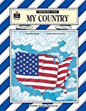 My Country Thematic Unit, Cynthia Holzschuher, 1557345864