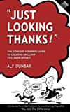 Just Looking Thanks!: The Straight-Forward Guide to Creating Brilliant Customer Service