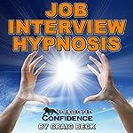 Job Interview Hypnosis: Maximum Confidence | Craig Beck
