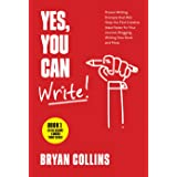 Yes, You Can Write!: 101 Proven Writing Prompts that Will Help You Find Creative Ideas Faster for Your Journal, Blogging, Wri