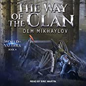 The Way of the Clan 4: World of Valdira, Book 4 | Dem Mikhaylov