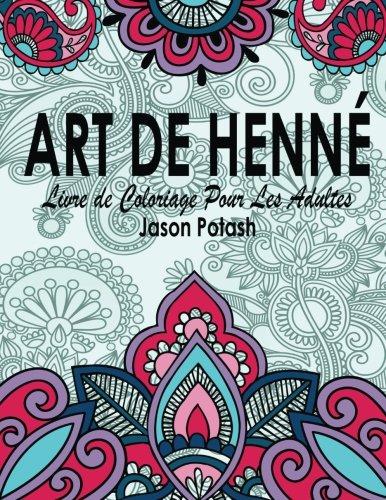 Read Online Art de Henne Livre de Coloriage Pour Les Adultes (Le stress Soulager Adulte Coloriage) pdf