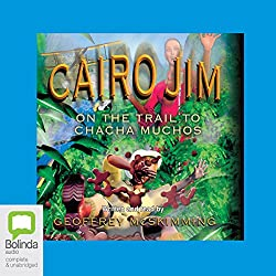 Cairo Jim: On the Trail to Cha Cha Muchos