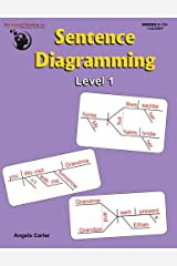 Sentence Diagramming Level 1 - Breakdown and Learn the Underlying Structure of Sentences (Grades 5-12+) Paperback