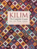 Kilim: The Complete Guide: History · Pattern · Technique · Identification