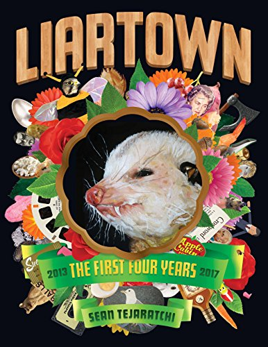 LiarTown: The First Four Years 2013-2017