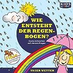 Wie entsteht der Regenbogen? | Katharina Schubert,Annegret Augustin