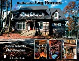 img - for Authentic Log Homes: Restored Timbers for Today's Homesteads book / textbook / text book