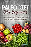 Product DescriptionProduct DescriptionPaleo Diet For BeginnersWhat is Paleo? Ultimate Paleo Guide, Recipes and Diet PlanToday only get this Kindle Book for just $0.99. Regularly priced at $4.99. Read on your PC, mac, smart phone, tablet or Kindle dev...