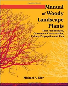 woody plants landscape manual identification ornamental uses their characteristics culture propogation dirr bonnie michael illustrator isbn amazon margaret stephan revised