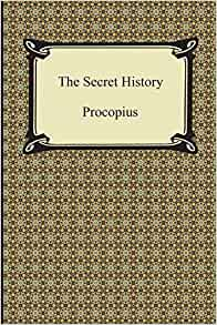 procopius secret history essay Debut novel the secret history, is hardly typical of a modem  procopius'  chronicles of the byzantine emperor justinian, because both books give  accounts  he had to write a two-page essay, in greek, on any epigram of.