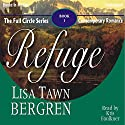 Refuge: Full Circle Series #1 Audiobook by Lisa Tawn Bergren Narrated by Kris Faulkner