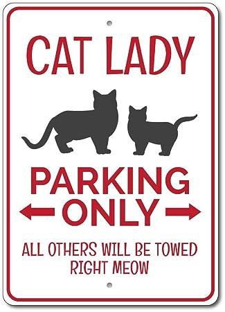 Gato Lady Sign, Cat Lady señal de prohibido aparcar, decoración de gato Lady regalo, gato, gato amante regalo, gato amante señal, señal de gato: Amazon.es: ...