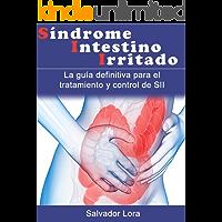 Síndrome del Intestino Irritado:SII, Intestino Inflamado, (Spanish)
