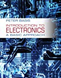 Introduction to Electronics : A Basic Approach, Basis, Peter, 0132770229