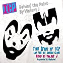 ICP: Behind the Paint Audiobook by Hobey Echlin, Violent J Narrated by Violent J