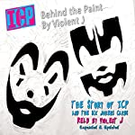 ICP: Behind the Paint | Violent J,Hobey Echlin