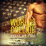 Worlds Collide: Trial by Fire, Book 1 | Sarah Smith