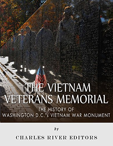 The Vietnam Veterans Memorial: The History of Washington D.C.'s Vietnam War ()