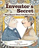 img - for The Inventor's Secret: What Thomas Edison Told Henry Ford book / textbook / text book