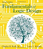 Fundamentals of Logic Design, Roth,  Charles H., Jr., Charles H and Kinney, Larry L., 1133628478
